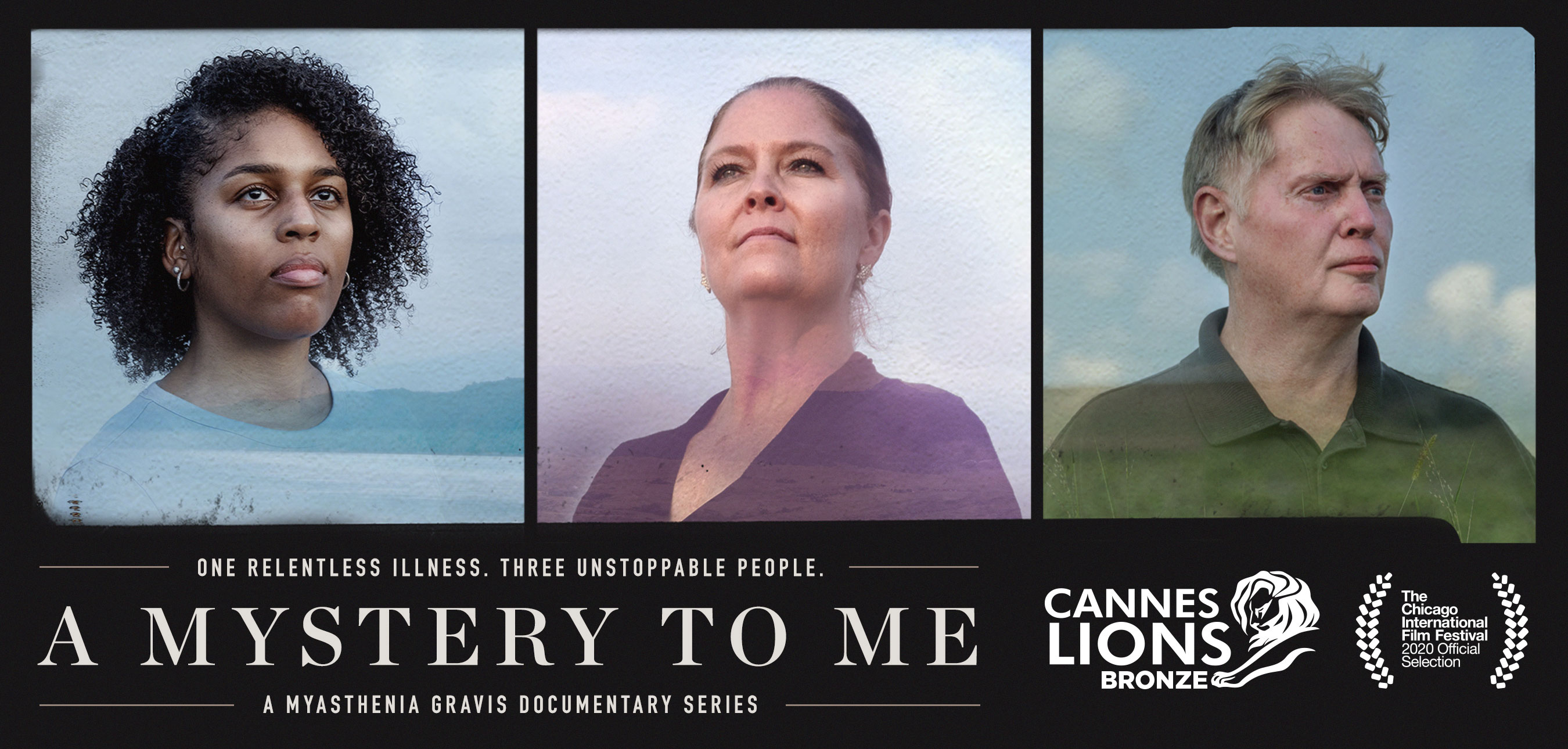 """""""A Mystery to Me"""" is the first documentary film series that reveal the hidden toll myasthenia gravies takes on three people who must live with it every day."""